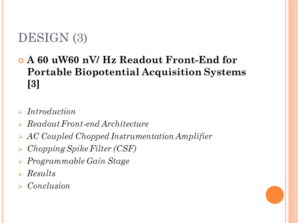 DESIGN (3) A 60 uW60 nV/ Hz Readout Front-End for Portable Biopotential Acquisition Systems [3] Introduction.